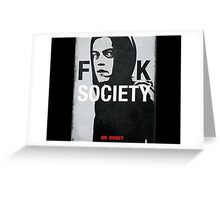 F--K SOCIETY Greeting Card