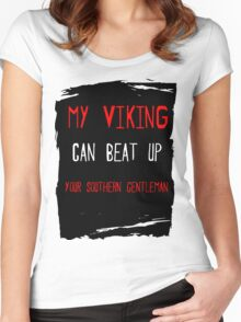 My Viking  can beat up your Southern Gentleman Women's Fitted Scoop T-Shirt
