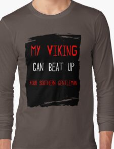 My Viking  can beat up your Southern Gentleman Long Sleeve T-Shirt