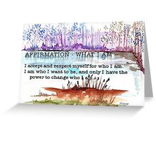 Affirmation - What I am Greeting Card