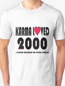 karma loved 2000 Unisex T-Shirt