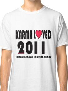 karma loved 2011 Classic T-Shirt