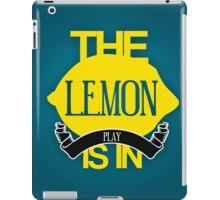 The Lemon Is In Play  iPad Case/Skin