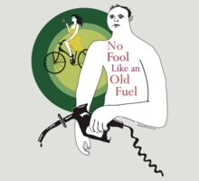 No Fool Like an Old Fuel by bikepath