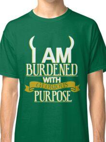 Glorious Purpose Classic T-Shirt
