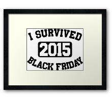I Survived Black Friday 2015 Framed Print