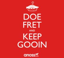 Doe Fret and Keep Gooin by Anoss