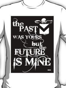 the past was..... T-Shirt