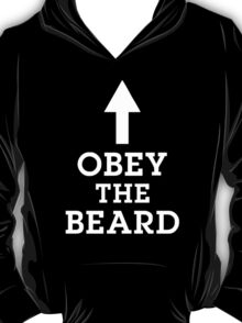 Obey The Beard Funny T-Shirt
