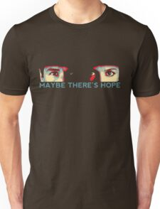 Maybe There's Hope Unisex T-Shirt