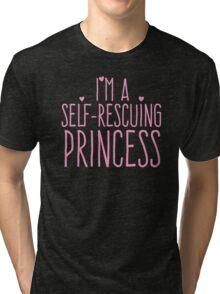 I'm a self-rescuing princess Tri-blend T-Shirt