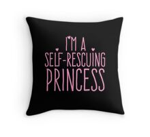 I'm a self-rescuing princess Throw Pillow