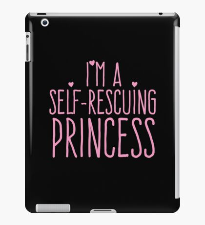 I'm a self-rescuing princess iPad Case/Skin