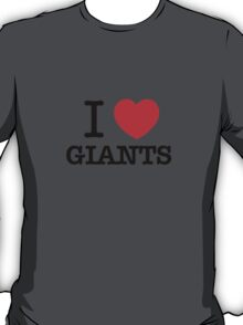 I Love GIANTS T-Shirt