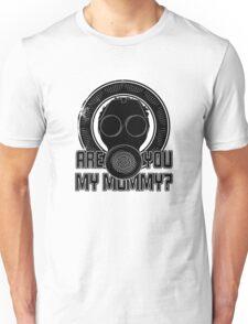 Are You My Mummy? Unisex T-Shirt