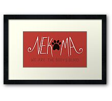 Nekoma - We are the Body's Blood Framed Print