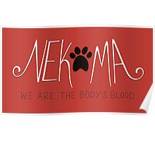 Nekoma - We are the Body's Blood Poster