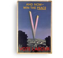 Win the Peace- Labour  Canvas Print