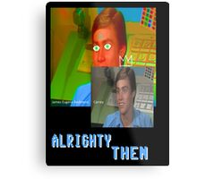 Jim Carrey alrighty then Metal Print