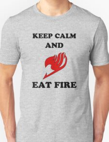 Just Keep Calm and Eat Fire T-Shirt