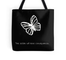 This Action Will Have Consequences... (White) Tote Bag
