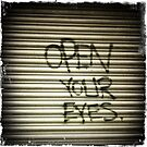 Open Your Eyes Graffiti by eyeshoot