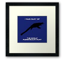 I Was Part of The Great Plesiosaur Hunt Framed Print