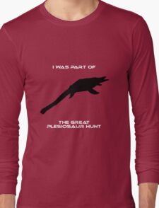 I Was Part of The Great Plesiosaur Hunt Long Sleeve T-Shirt