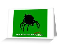 Broodmother Loserix Greeting Card
