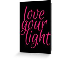 love your light Greeting Card