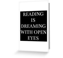 reading is dreaming with open eyes Greeting Card