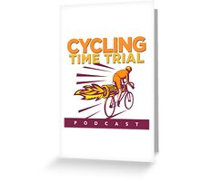 Cycling Time Trial Podcast Greeting Card