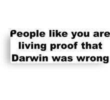 Darwin Insult Slogan Canvas Print