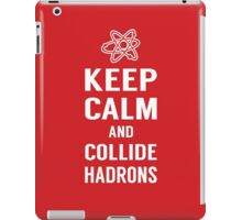 Keep Calm and Collide Hadrons Funny Geek iPad Case/Skin