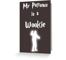 My Patronus is a Wookie Greeting Card