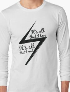 It's All That I Love Long Sleeve T-Shirt