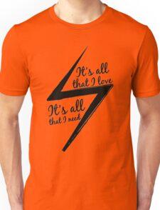 It's All That I Love Unisex T-Shirt