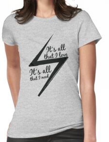It's All That I Love Womens Fitted T-Shirt