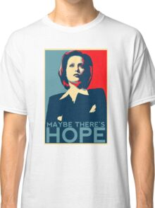 Scully: Maybe There's Hope Classic T-Shirt