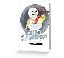 killer snowman Greeting Card