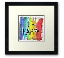 I am happy Framed Print