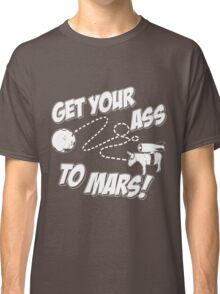 Get Your Ass To Mars white Classic T-Shirt
