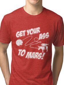 Get Your Ass To Mars white Tri-blend T-Shirt