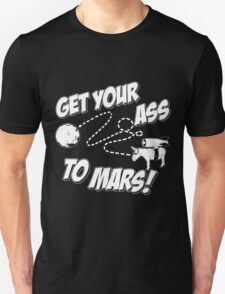 Get Your Ass To Mars white Unisex T-Shirt
