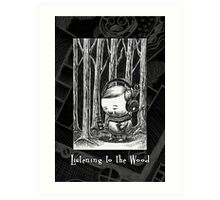 Listening to the Wood Art Print