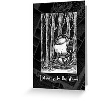 Listening to the Wood Greeting Card