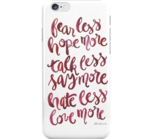 Swedish Proverb —Hope More, Say More, Love More iPhone Case/Skin
