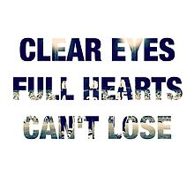 Clear Eyes, Full Hearts, Can't Lose by rachel5775