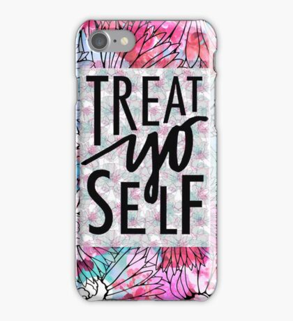 Treat Yo Self Parks and Recreation  iPhone Case/Skin
