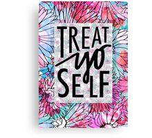 Treat Yo Self Parks and Recreation  Canvas Print